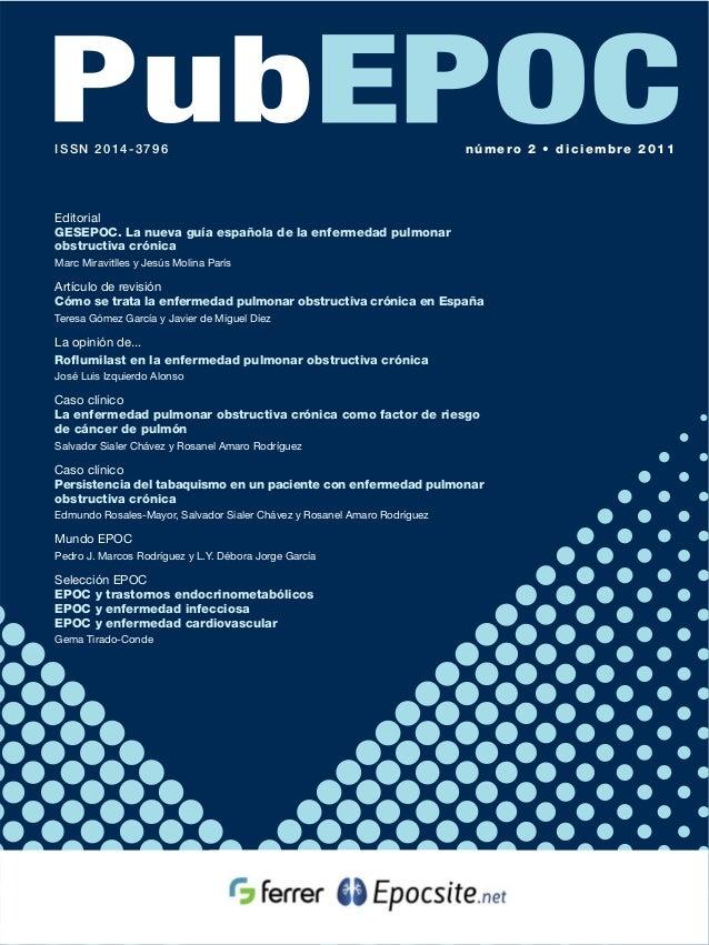 ISSN 2014-3796  número 2 • diciembre 2011  Editorial GESEPOC. La nueva guía española de la enfermedad pulmonar obstructiva...
