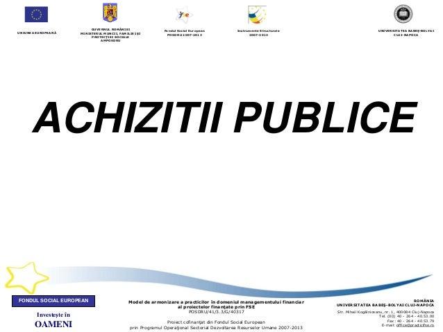 Investeşte în OAMENI FONDUL SOCIAL EUROPEAN ROMÂNIA UNIVERSITATEA BABEŞ-BOLYAI CLUJ-NAPOCA Str. Mihail Kogălniceanu, nr. 1...