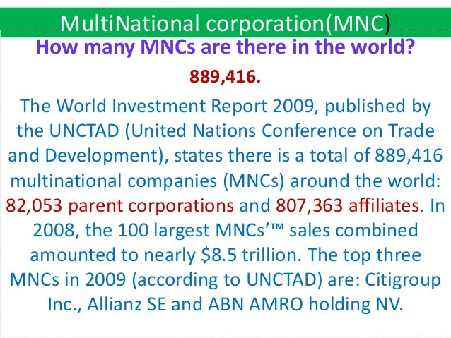 multinational corporation mnc or multinational enterprise Multinational corporation - mnc a corporation that has its facilities and other assets in at least one country other than its home country a multinational company is one which is incorporated in one country (called the home country) but whose operations extend beyond the home country and which carries on business.
