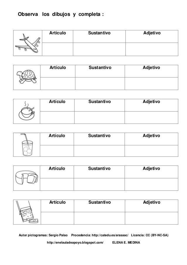 Observa los dibujos y completa :                   Artículo                 Sustantivo                          Adjetivo  ...