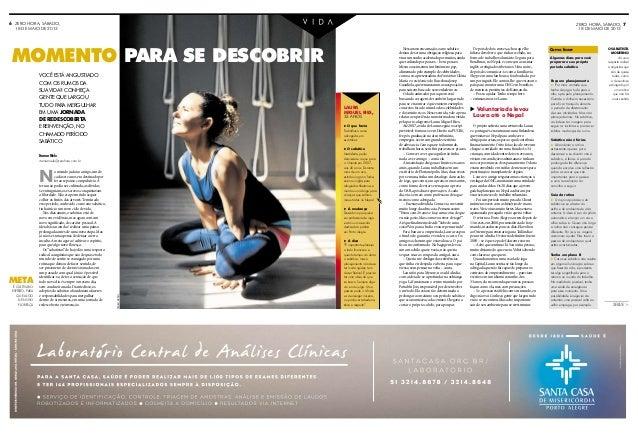 6 ZERO HORA, SÁBADO,  ZERO HORA, SÁBADO, 7 18 DE MAIO DE 2013  18 DE MAIO DE 2013  MOMENTO PARA SE DESCOBRIR VOCÊ ESTÁ ANG...