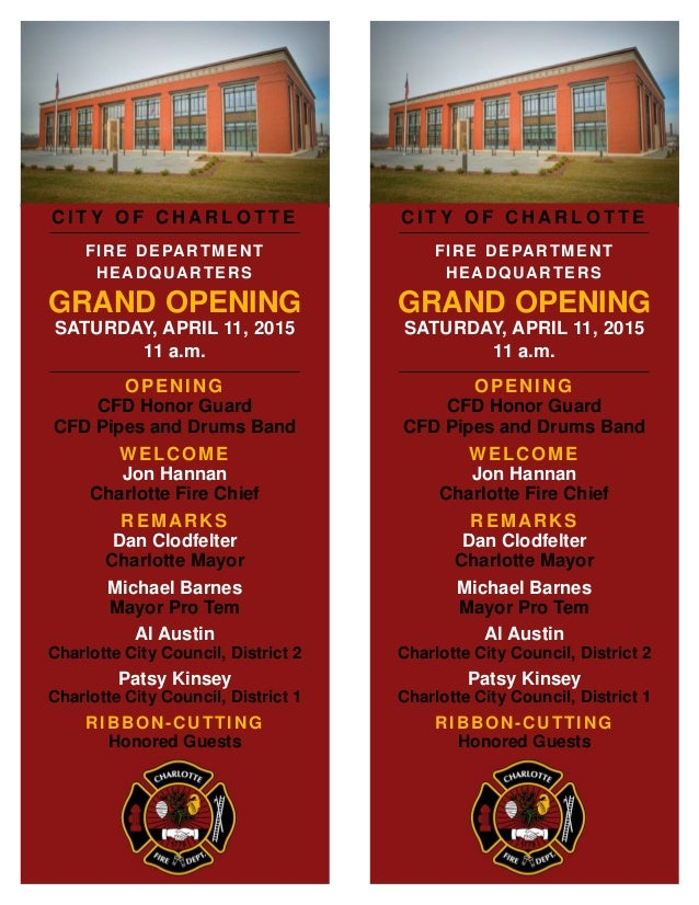 C I T Y O F C H A R L O T T E FIRE DEPARTMENT HEADQUARTERS GRAND OPENING SATURDAY, APRIL 11, 2015 11 a.m. OPENING CFD Hono...
