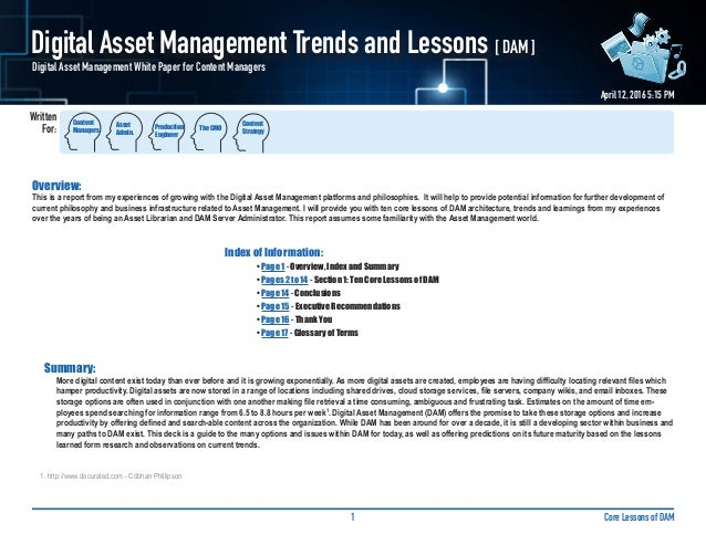 Written For: Core Lessons of DAM1 Digital Asset Management Trends and Lessons [ DAM ] April 12, 2016 5:15 PM Digital Asset...