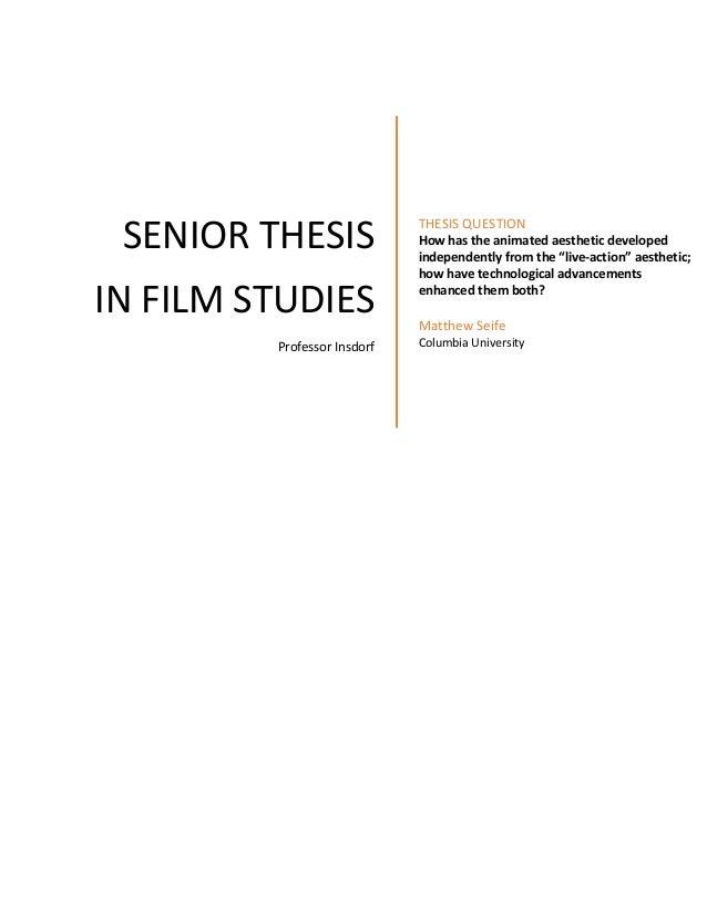 SENIORTHESIS INFILMSTUDIES ProfessorInsdorf  THESISQUESTION Howhastheanimatedaestheticdeveloped inde...