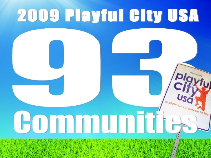 93 2009 Playful City USA  Communities