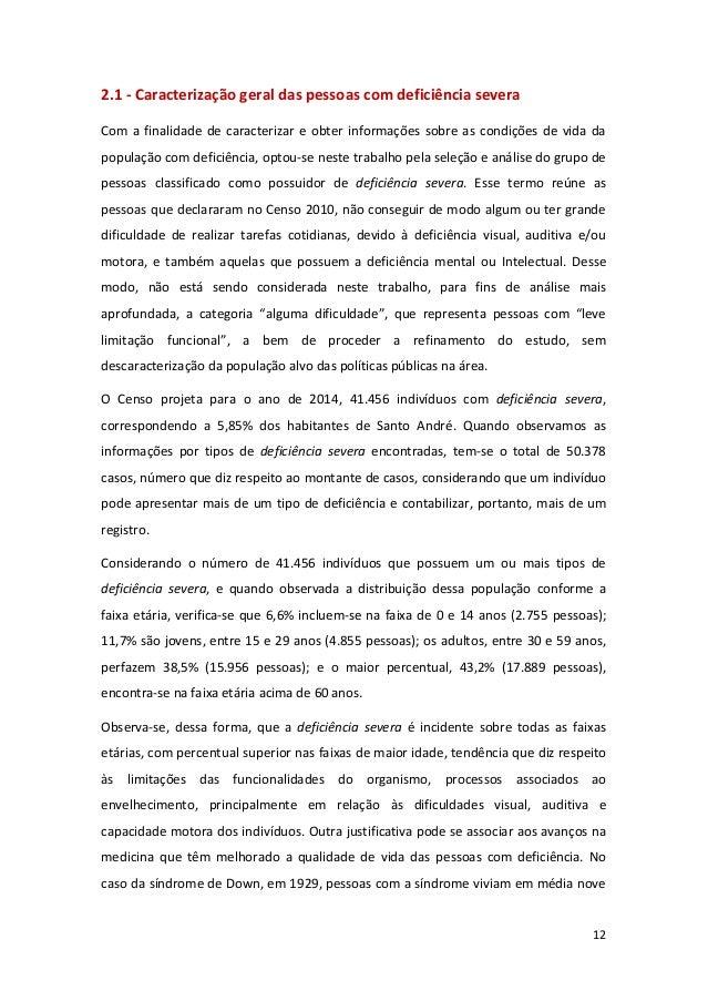 12 2.1 - Caracterização geral das pessoas com deficiência severa Com a finalidade de caracterizar e obter informações sobr...