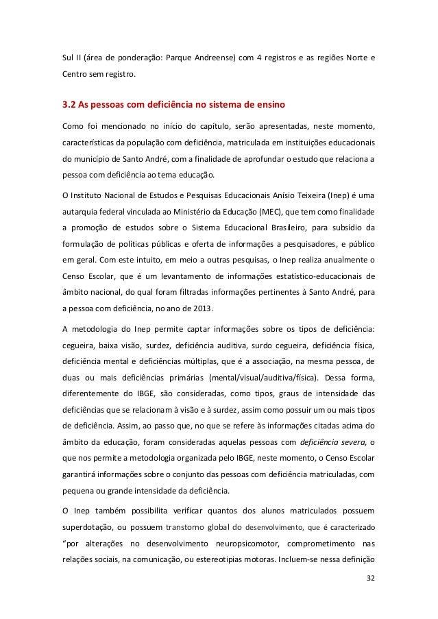 32 Sul II (área de ponderação: Parque Andreense) com 4 registros e as regiões Norte e Centro sem registro. 3.2 As pessoas ...