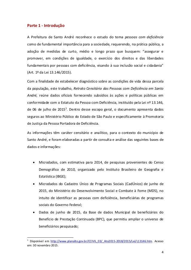 4 Parte 1 - Introdução A Prefeitura de Santo André reconhece o estudo do tema pessoas com deficiência como de fundamental ...