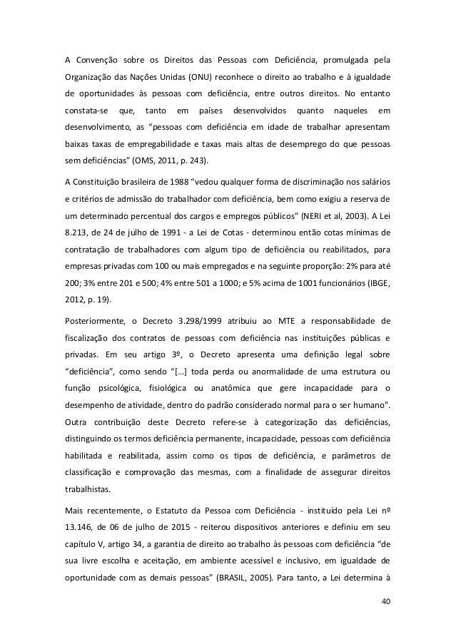 40 A Convenção sobre os Direitos das Pessoas com Deficiência, promulgada pela Organização das Nações Unidas (ONU) reconhec...