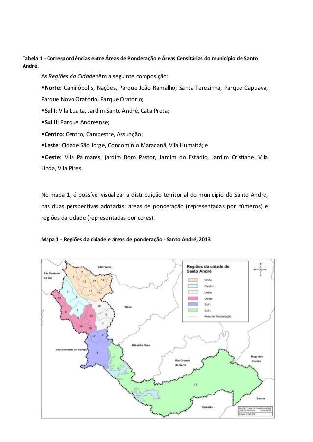 8 Tabela 1 - Correspondências entre Áreas de Ponderação e Áreas Censitárias do município de Santo André. As Regiões da Cid...