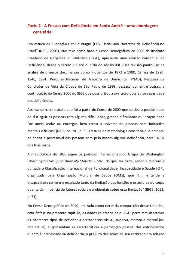 9 Parte 2 - A Pessoa com Deficiência em Santo André – uma abordagem censitária Um estudo da Fundação Getúlio Vargas (FGV),...