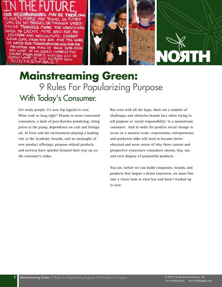 Mainstreaming Green:                   9 Rules For Popularizing Purpose     With Today's Consumer.     Get ready people, i...