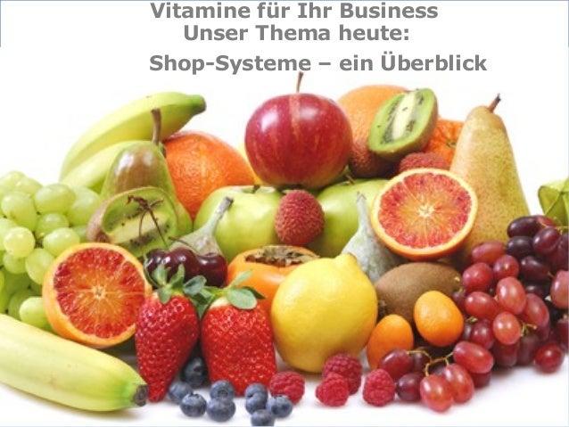 Internet-Partner der Wirtschaft InternetpartnerderWirtschaft Shop-Systeme – ein Überblick Vitamine für Ihr Business Unser ...