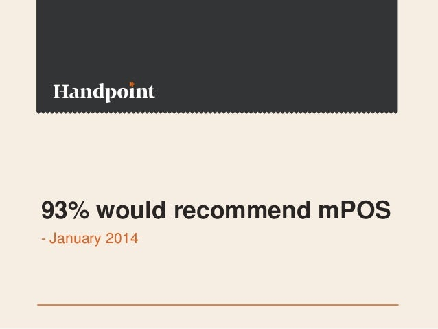 93% would recommend mPOS - January 2014