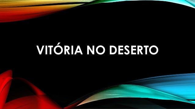 VITÓRIA NO DESERTO