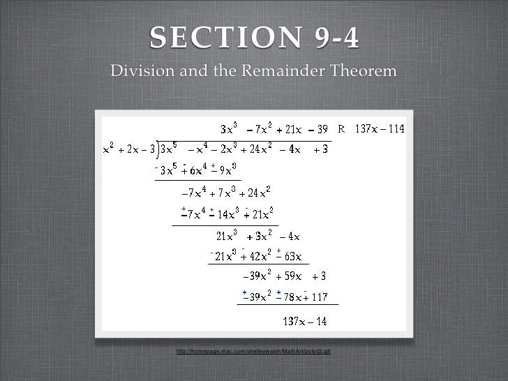 SECTION 9-4 Division and the Remainder Theorem            http://homepage.mac.com/shelleywalsh/MathArt/polyd2.gif