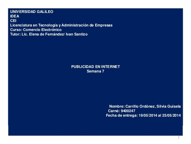 UNIVERSIDAD GALILEO IDEA CEI Licenciatura en Tecnología y Administración de Empresas Curso: Comercio Electrónico Tutor: Li...
