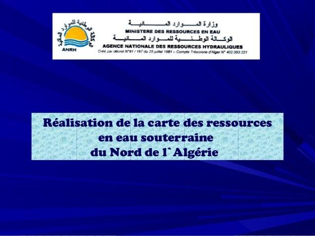 Réalisation de la carte des ressources en eau souterraine du Nord de l`Algérie
