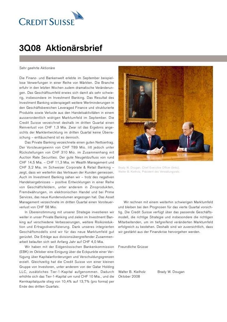 3Q08 Aktionärsbrief  Sehr geehrte Aktionäre  Die Finanz- und Bankenwelt erlebte im September beispiel- lose Verwerfungen i...