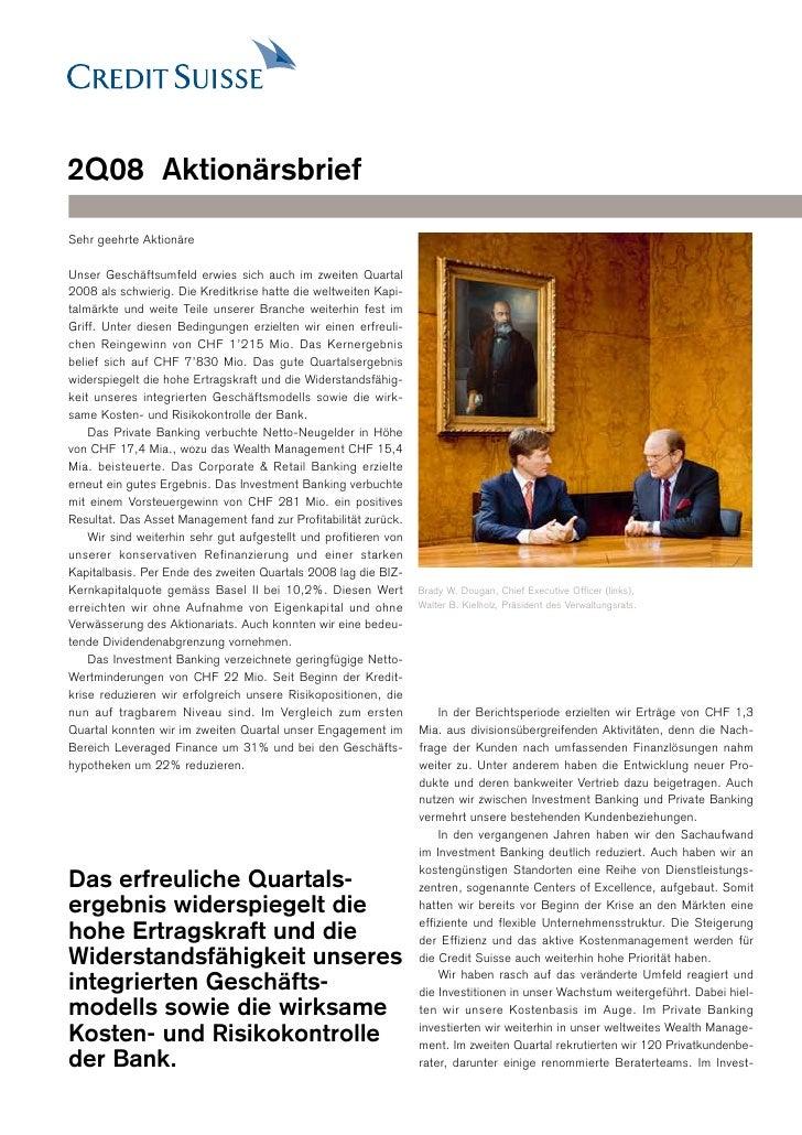 2Q08 Aktionärsbrief  Sehr geehrte Aktionäre  Unser Geschäftsumfeld erwies sich auch im zweiten Quartal 2008 als schwierig....
