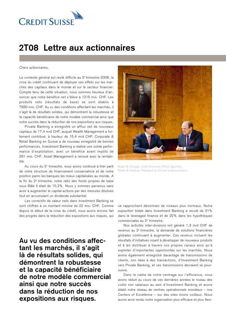 2T08 Lettre aux actionnaires  Chers actionnaires,  Le contexte général est resté difficile au 2 e trimestre 2008, la crise...