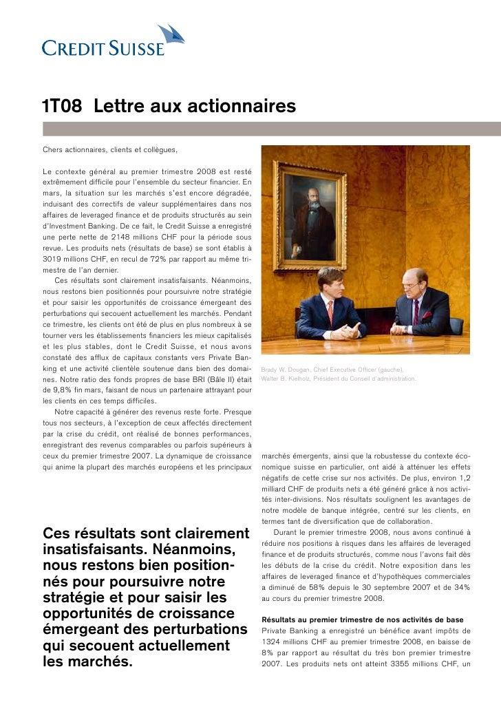 1T08 Lettre aux actionnaires  Chers actionnaires, clients et collègues,  Le contexte général au premier trimestre 2008 est...