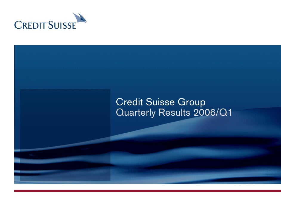 Credit Suisse Group Quarterly Results 2006/Q1