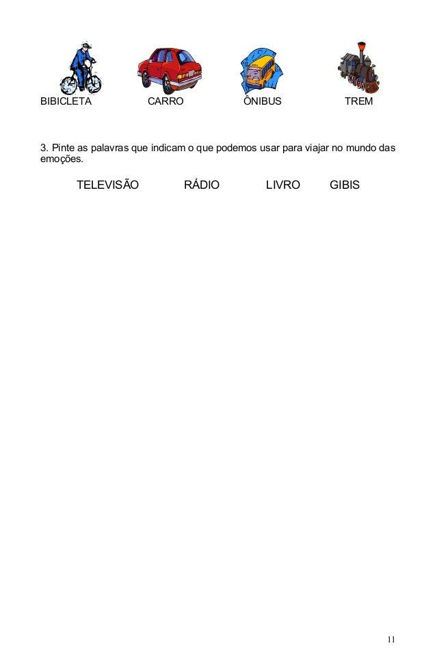 BIBICLETA             CARRO                ÔNIBUS                TREM3. Pinte as palavras que indicam o que podemos usar p...