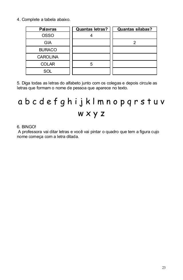 4. Complete a tabela abaixo.            Palavras            Quantas letras?        Quantas sílabas?             OSSO      ...