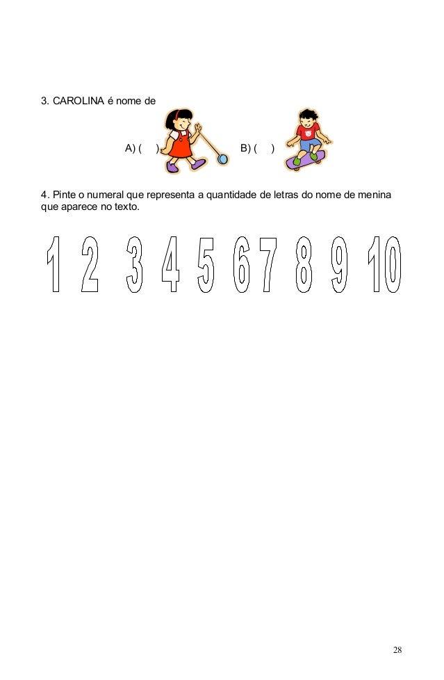 3. CAROLINA é nome de                 A) (   )                 B) (   )4. Pinte o numeral que representa a quantidade de l...