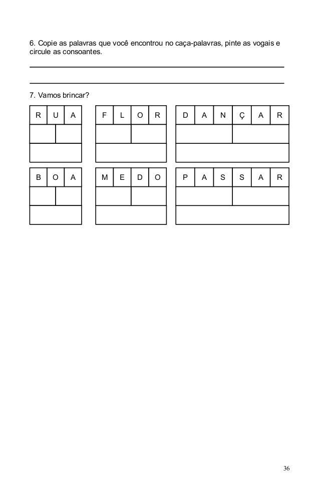 6. Copie as palavras que você encontrou no caça-palavras, pinte as vogais ecircule as consoantes.7. Vamos brincar? R    U ...