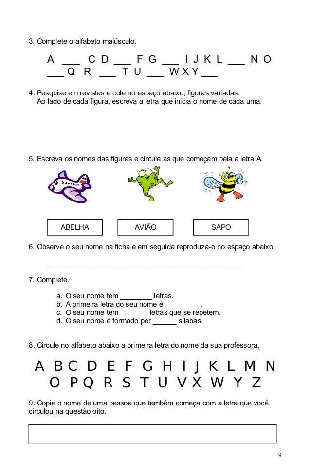 3. Complete o alfabeto maiúsculo.     A ___ C D ___ F G ___ I J K L ___ N O     ___ Q R ___ T U ___ W X Y ___4. Pesquise e...