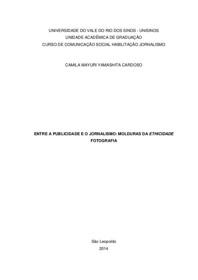 UNIVERSIDADE DO VALE DO RIO DOS SINOS - UNISINOS UNIDADE ACADÊMICA DE GRADUAÇÃO CURSO DE COMUNICAÇÃO SOCIAL HABILITAÇÃO JO...