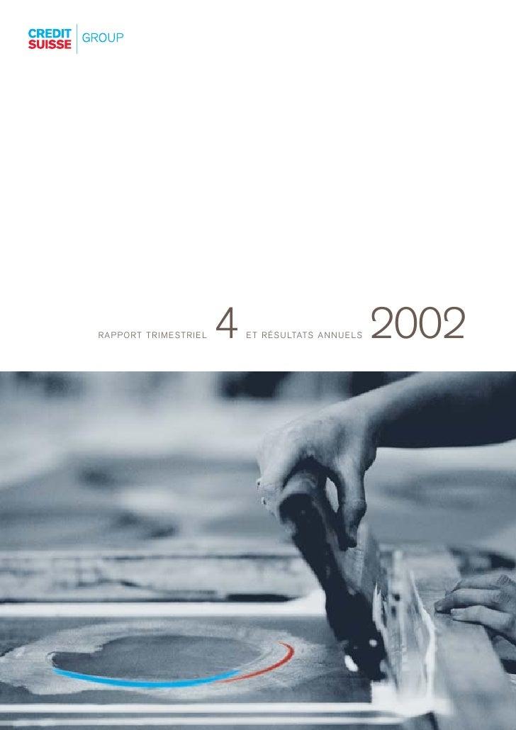 RAPPORT TRIMESTRIEL   4   E T R É S U LTAT S A N N U E L S   2002