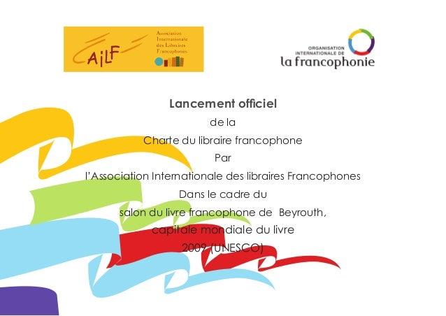 Lancement officiel de la Charte du libraire francophone Par l'Association Internationale des libraires Francophones Dans l...