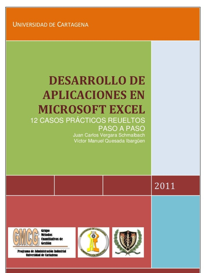 UNIVERSIDAD DE CARTAGENA         DESARROLLO DE        APLICACIONES EN        MICROSOFT EXCEL     12 CASOS PRÁCTICOS REUELT...