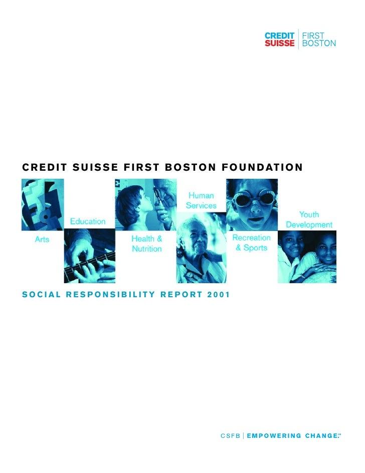 C R E D I T S U I S S E F I R S T B O S T O N F O U N D AT I O N     SOCIAL RESPONSIBILITY REPORT 2001