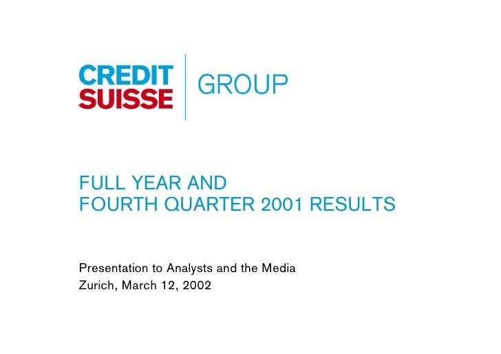 FULL YEAR AND FOURTH QUARTER 2001 RESULTS   Presentation to Analysts and the Media Zurich, March 12, 2002