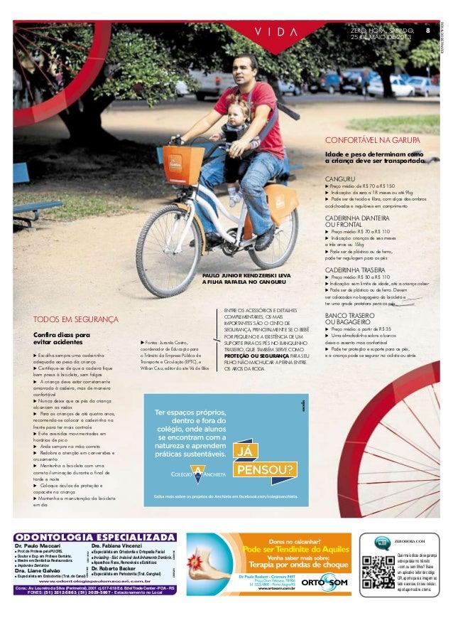8  CONFORTÁVEL NA GARUPA Idade e peso determinam como a criança deve ser transportada CANGURU  Preço médio: de R$ 70 a R$ ...