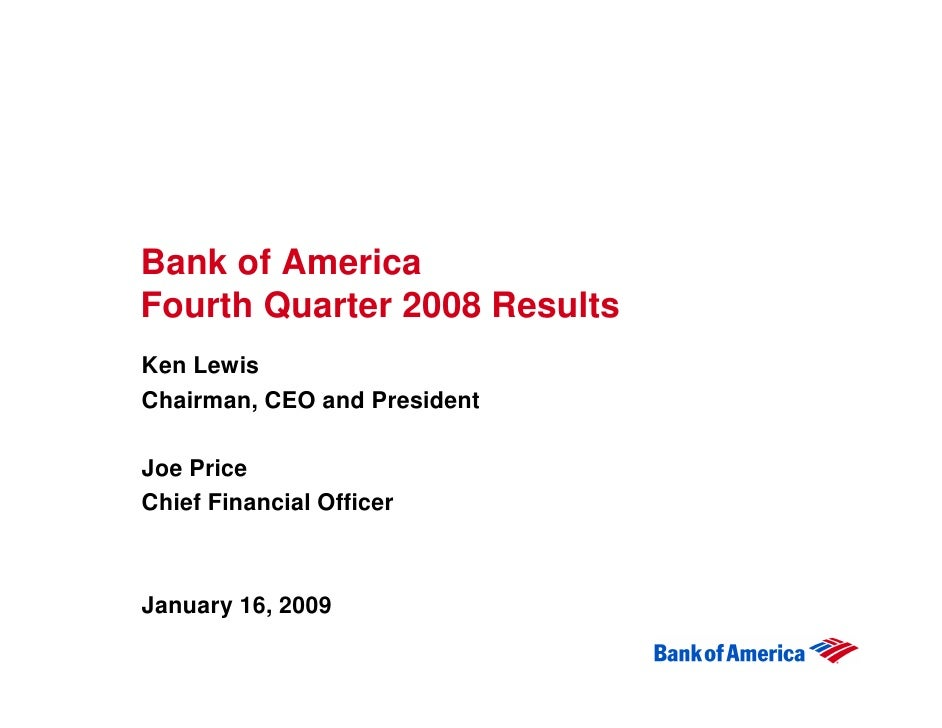 Bank of America Fourth Quarter 2008 Results Ken Lewis Chairman, CEO and President  Joe Price Chief Financial Officer    Ja...