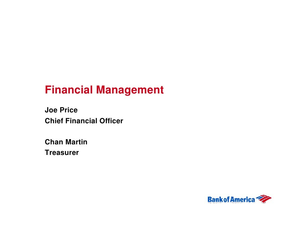 Financial Management Joe Price Chief Financial Officer  Chan Martin Treasurer