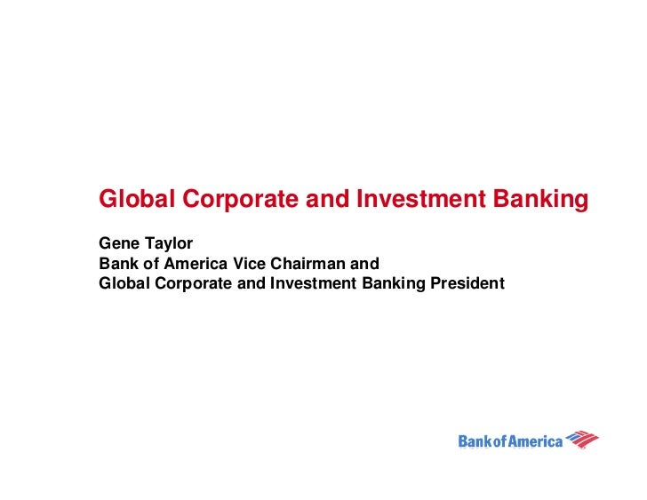 Global Corporate and Investment Banking Gene Taylor Bank of America Vice Chairman and Global Corporate and Investment Bank...