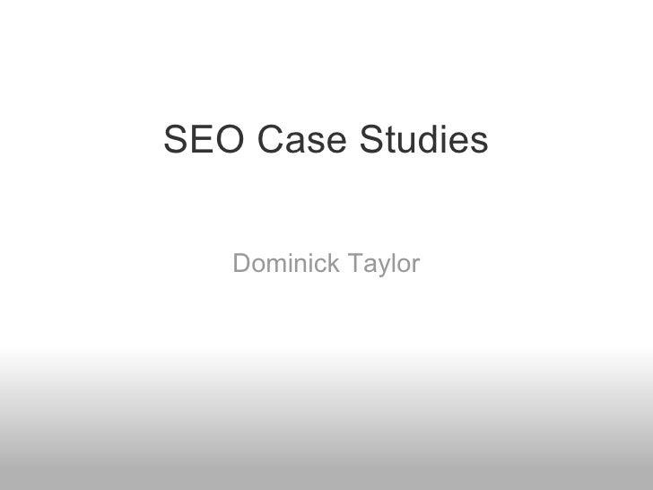 SEO Case Studies Dominick Taylor