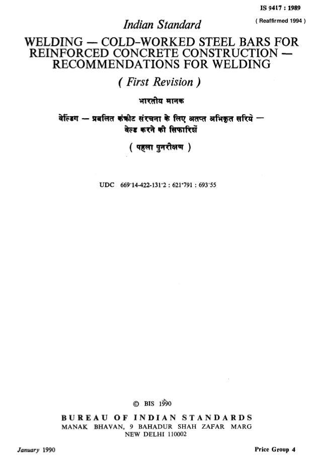 IS 9417 : 1989 ZndianStandard WELDING-COLD-WORKEDSTEELBARSFOR yr REINFORCEDCONCRETECONSTRUCTION-ICd RECOMMENDATIONSFORWELD...