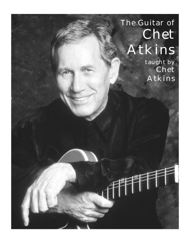 The Guitar of Chet Atkins taught by Chet Atkins