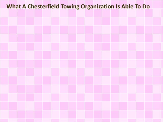 What A Chesterfield Towing Organization Is Able To Do