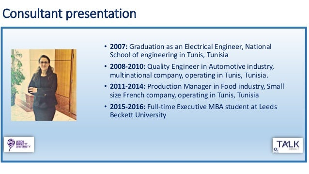 Consultant presentation • 2007: Graduation as an Electrical Engineer, National School of engineering in Tunis, Tunisia • 2...