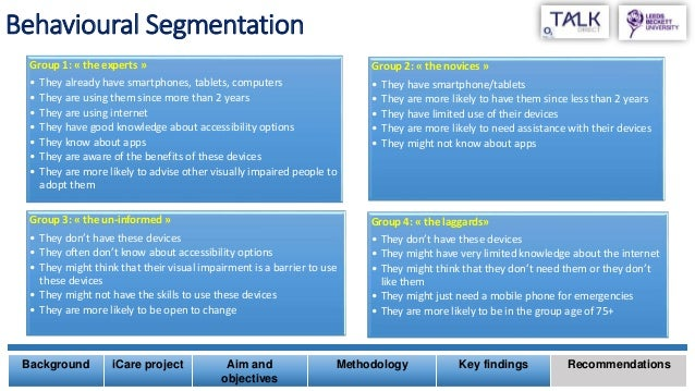 Behavioural Segmentation Group 1: « the experts » • They already have smartphones, tablets, computers • They are using the...