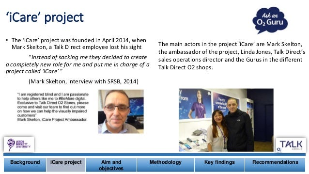 'iCare' project • The 'iCare' project was founded in April 2014, when Mark Skelton, a Talk Direct employee lost his sight ...