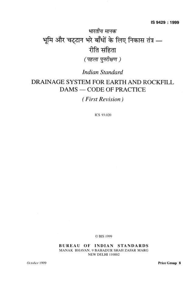 Indian Standard DRAINAGE SYSTEM FOR EARTH AND ROCKFILL DAMS - C-ODE OF PRACTICE ( First Revision) KS 93.020 0 BIS 1999 BUR...